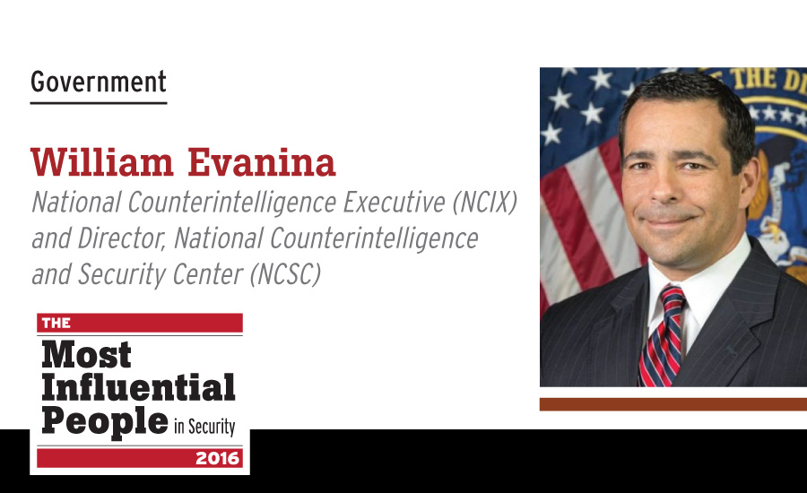 William Evanina, National Counterintelligence Executive (NCIX) and Director, National Counterintelligence and Security Center (NCSC)