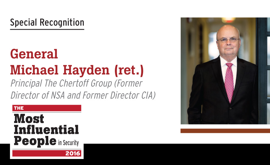 General Michael Hayden, (ret.) Principal The Chertoff Group (Former Director of NSA and Former Director CIA)