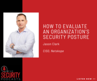 Jason Clark CISO at Netskope in the latest The Security Podcasts