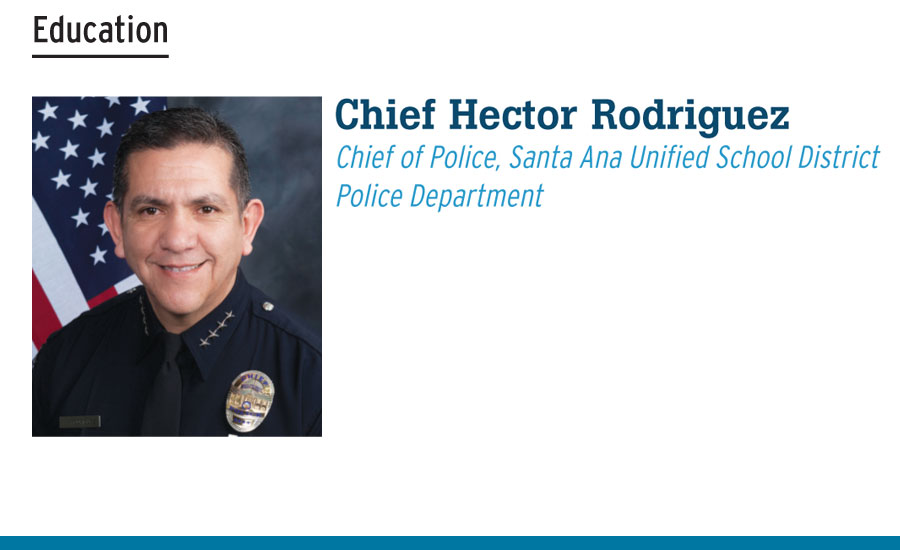 Chief Hector Rodriguez Chief of Police, Santa Ana Unified School District Police Department