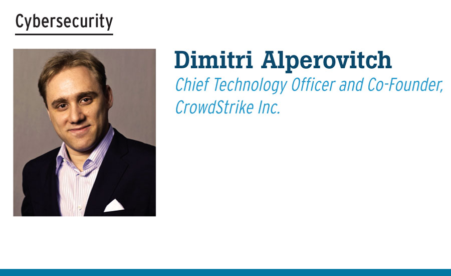 Dimitri Alperovitch Chief Technology Officer and Co-Founder, CrowdStrike Inc.