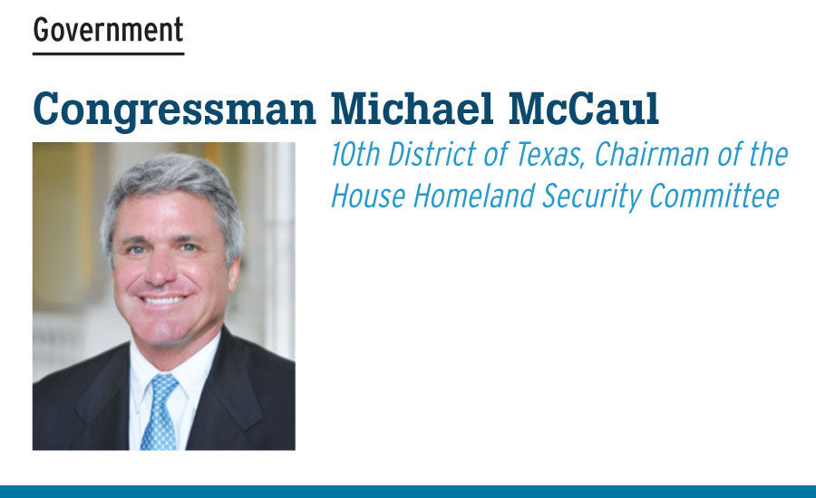 Congressman Michael McCaul 10th District of Texas, Chairman of the  House Homeland Security Committee