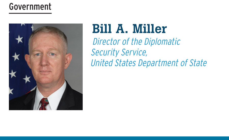 Bill A. Miller Director of the Diplomatic Security Service, United States Department of State