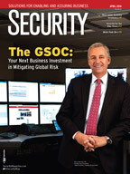 Security April 2016 cover, The GSOC: Your Next Business Investment in Mitigating Global Risk